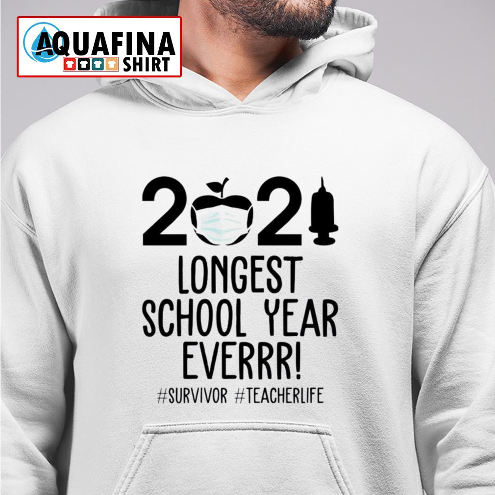 2021 Longest school year ever teacher life survivor hoodie