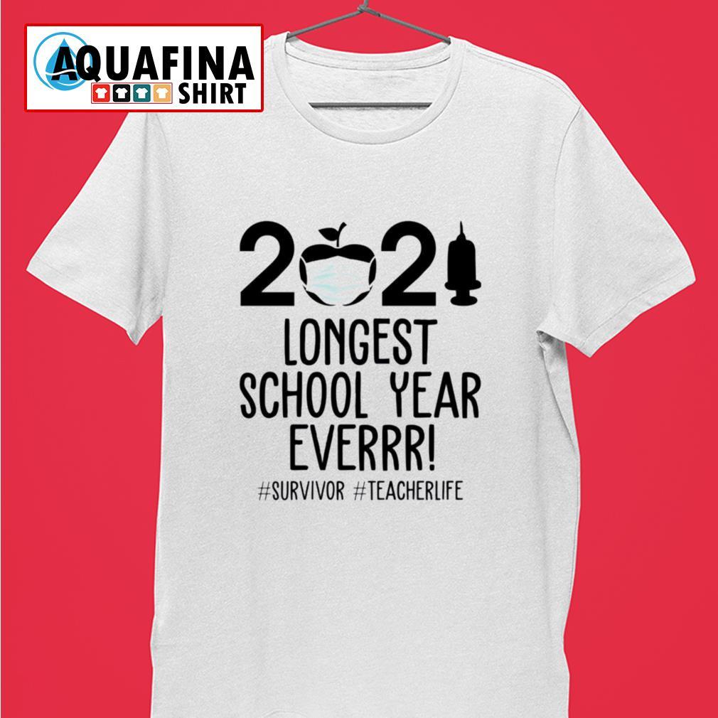 2021 Longest school year ever teacher life survivor shirt