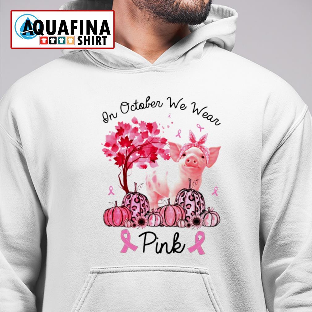 In October We Wear Pink Pig Breast Cancer Awareness s hoodie