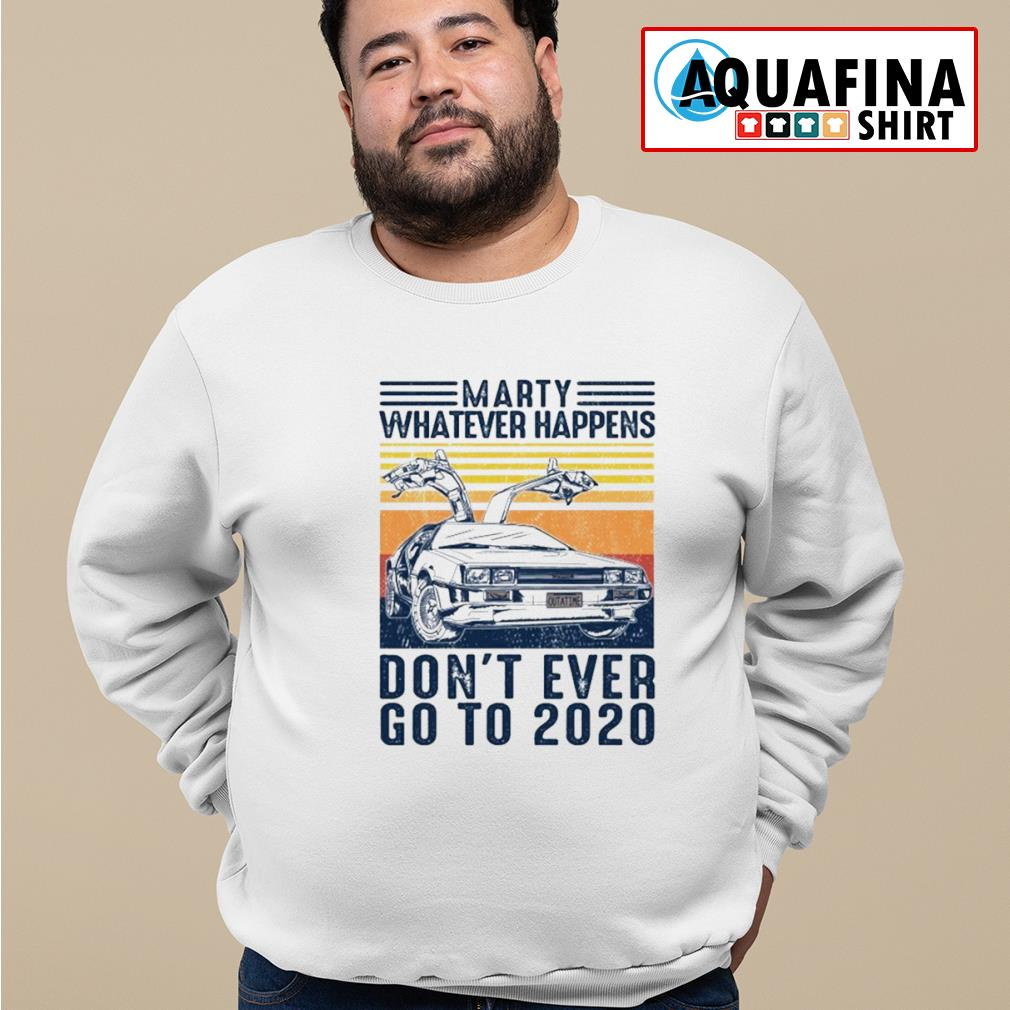 Marty whatever happens don't ever go to 2020 vintage s sweater
