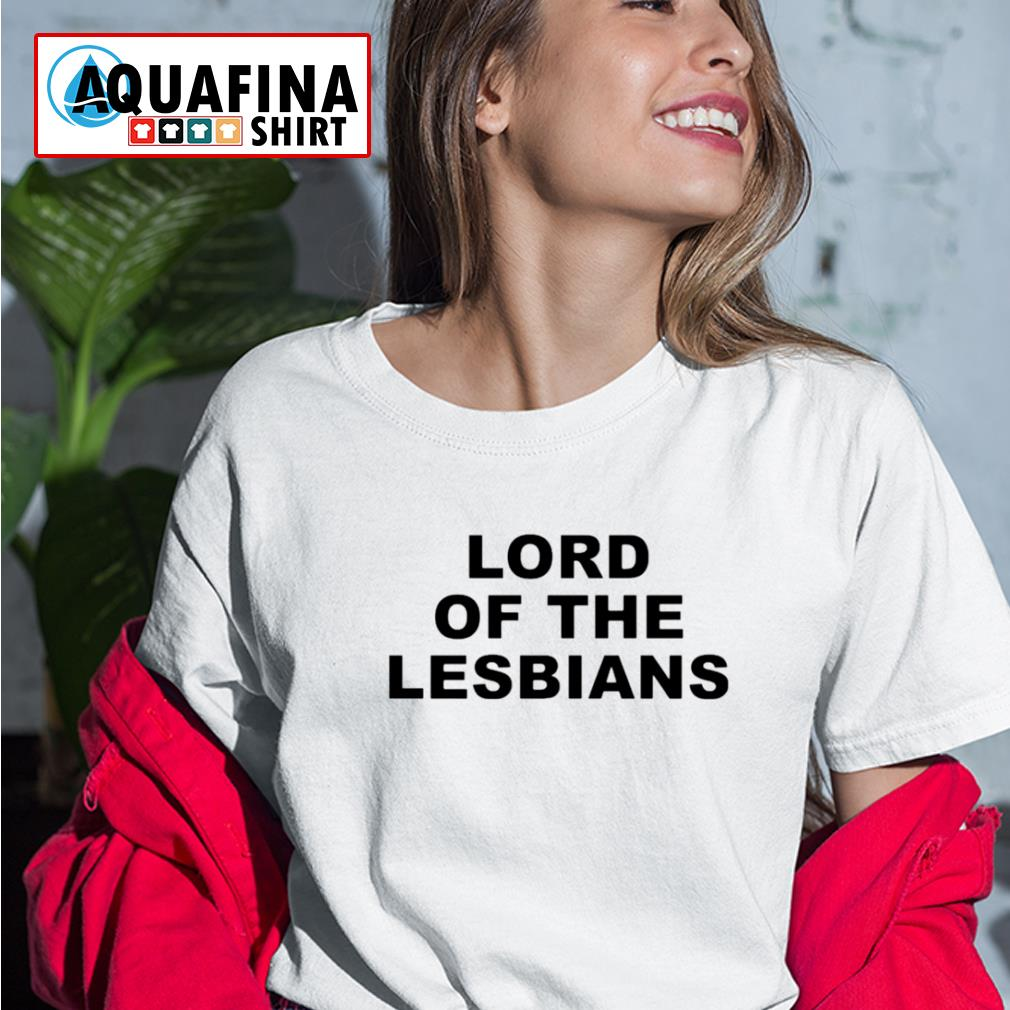 Lord Of The Lesbians s ladies-tee