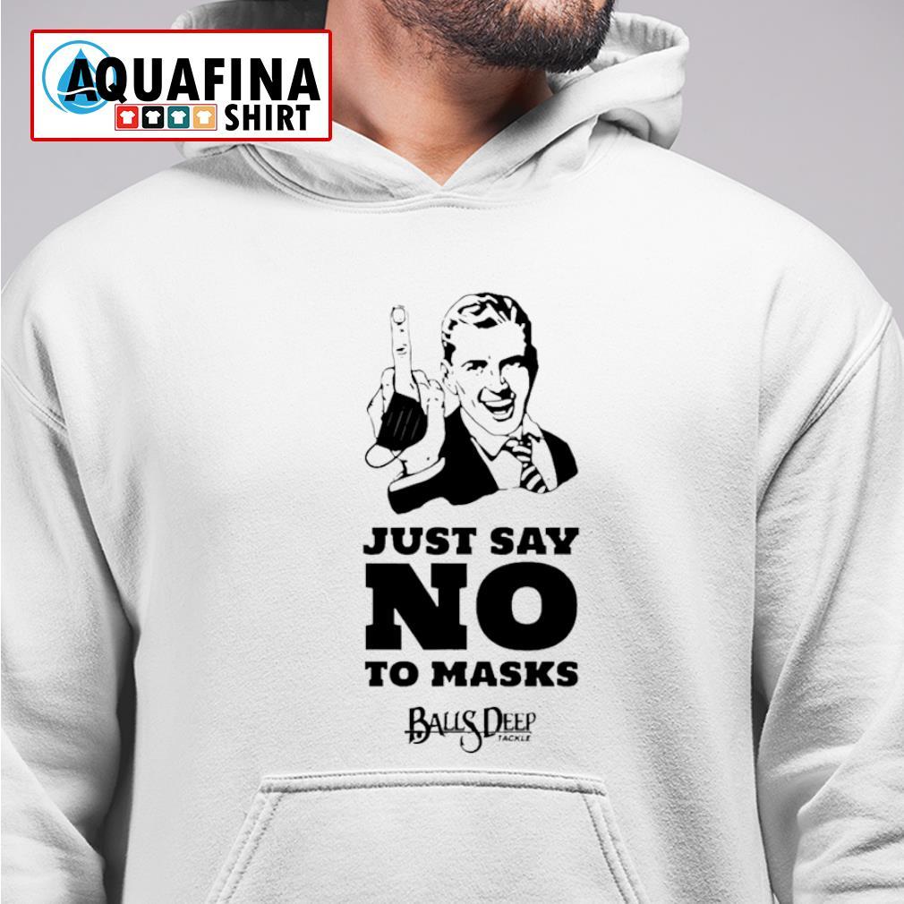 Just say no to mask Balls Deep Tackle s hoodie