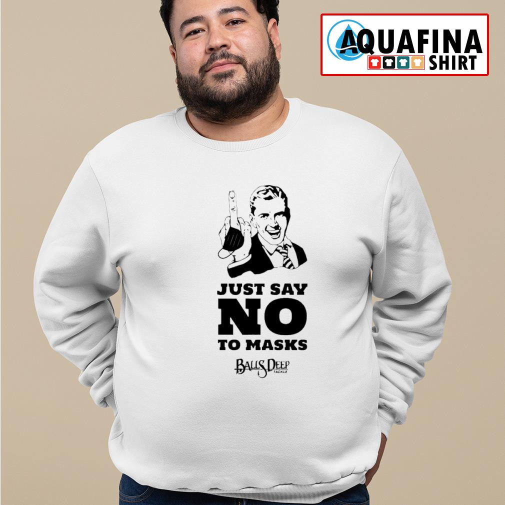 Just say no to mask Balls Deep Tackle s sweater