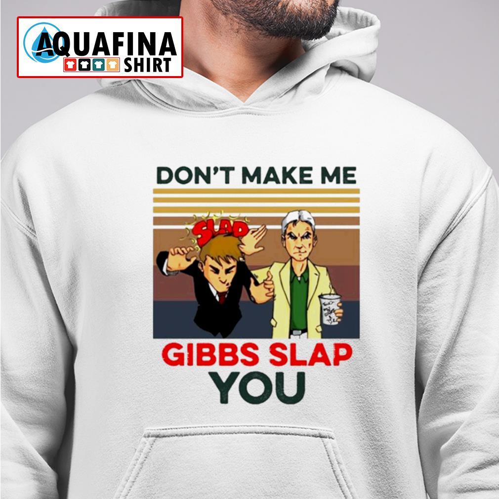 Don't make me Gibbs Slap you vintage s hoodie